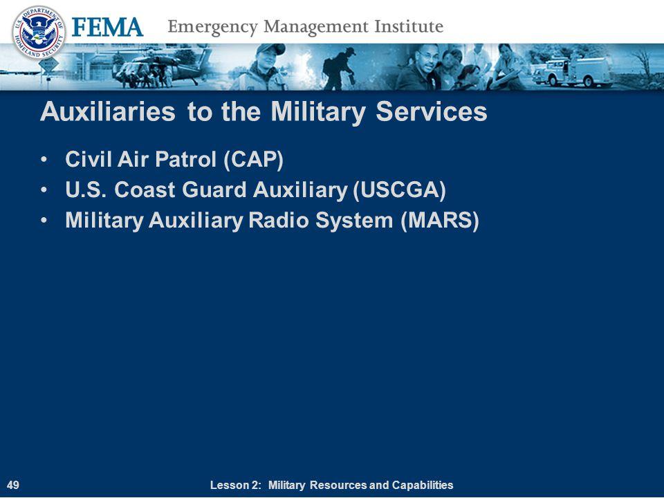 Auxiliaries to the Military Services Civil Air Patrol (CAP) U.S. Coast Guard Auxiliary (USCGA) Military Auxiliary Radio System (MARS) Lesson 2: Milita