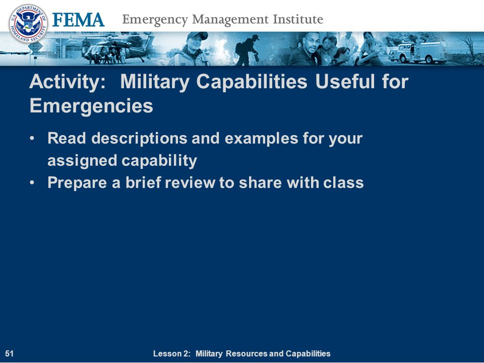 Activity: Military Capabilities Useful for Emergencies Read descriptions and examples for your assigned capability Prepare a brief review to share wit