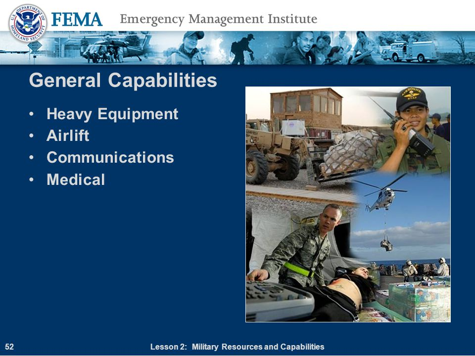 General Capabilities Heavy Equipment Airlift Communications Medical Lesson 2: Military Resources and Capabilities52