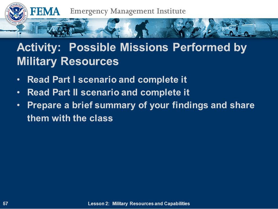 Activity: Possible Missions Performed by Military Resources Read Part I scenario and complete it Read Part II scenario and complete it Prepare a brief