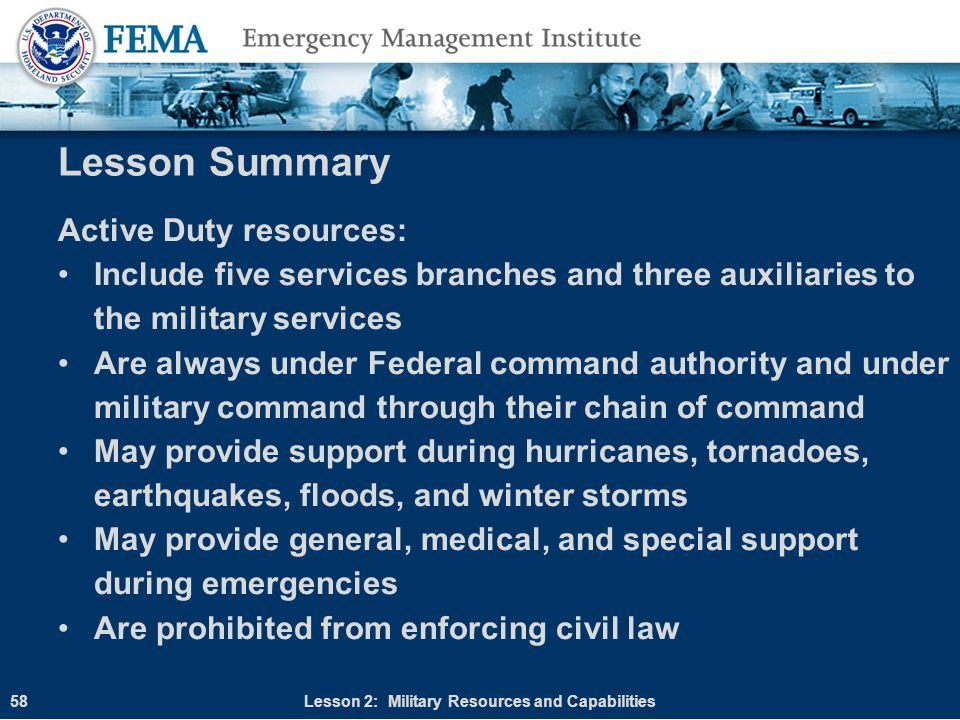 Lesson Summary Active Duty resources: Include five services branches and three auxiliaries to the military services Are always under Federal command a