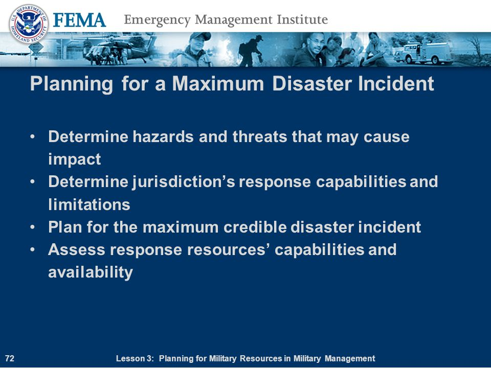 Planning for a Maximum Disaster Incident Determine hazards and threats that may cause impact Determine jurisdiction's response capabilities and limita