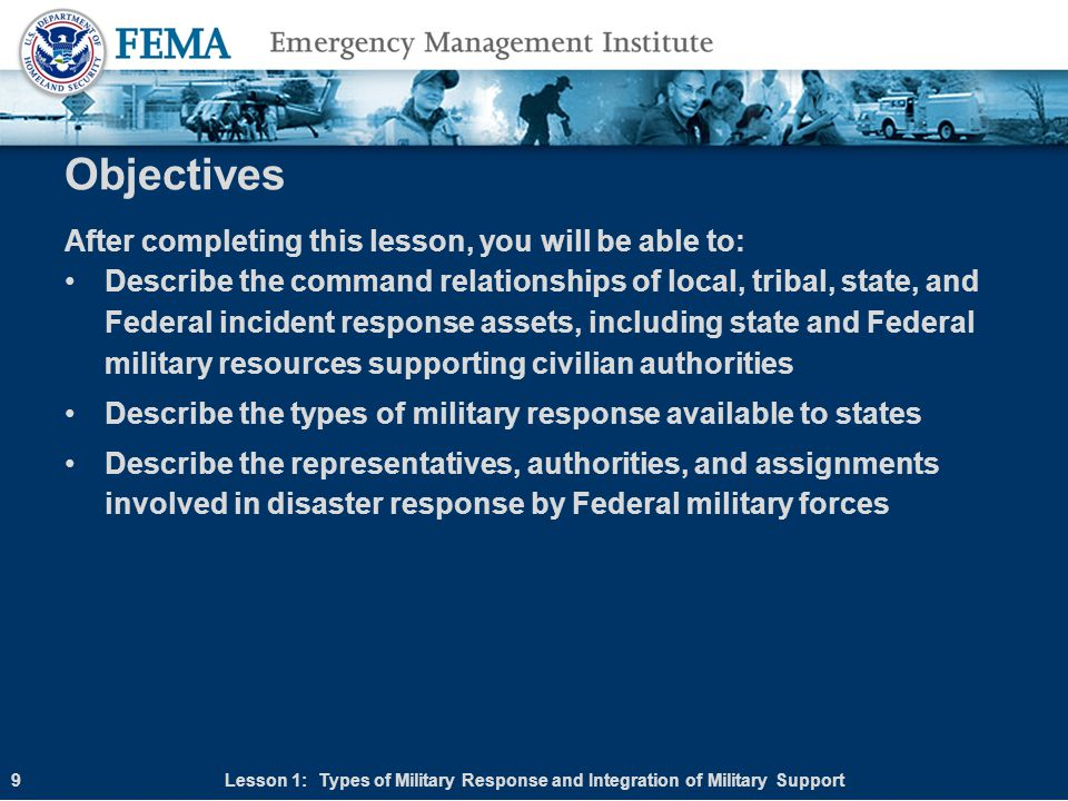 Deployment of Military Resources - National Guard National Guard is first line of military response to most incidents Forces typically in State Active Duty (SAD) status Lesson 1: Types of Military Response and Integration of Military Support20
