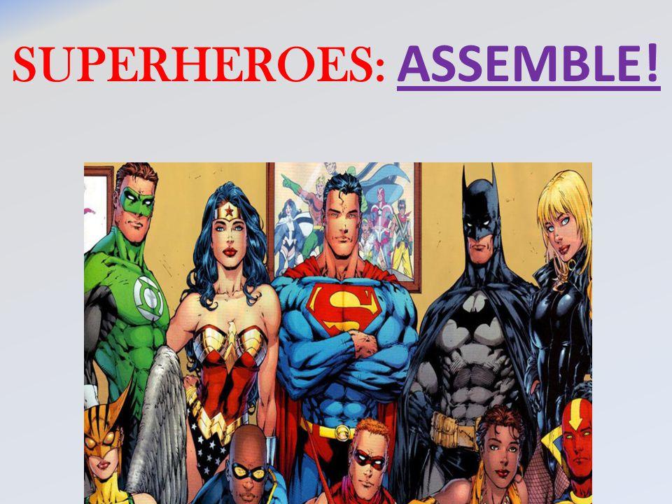 SUPERHEROES: ASSEMBLE!