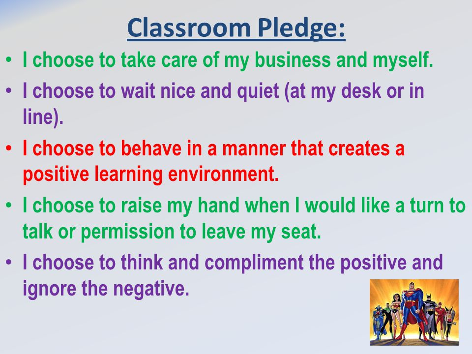 Classroom Pledge: I choose to take care of my business and myself.