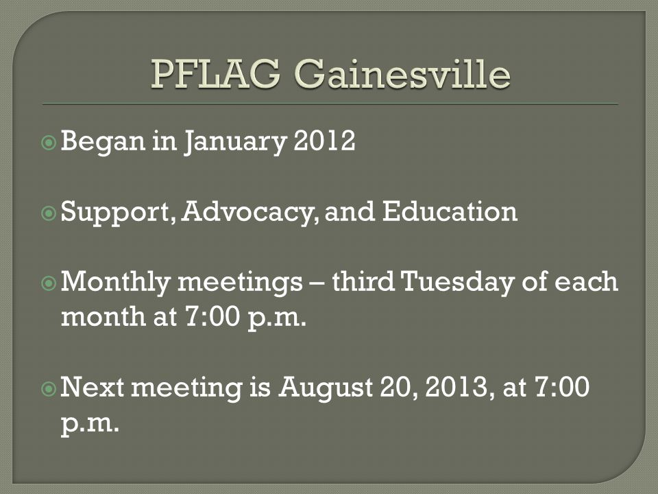  Began in January 2012  Support, Advocacy, and Education  Monthly meetings – third Tuesday of each month at 7:00 p.m.