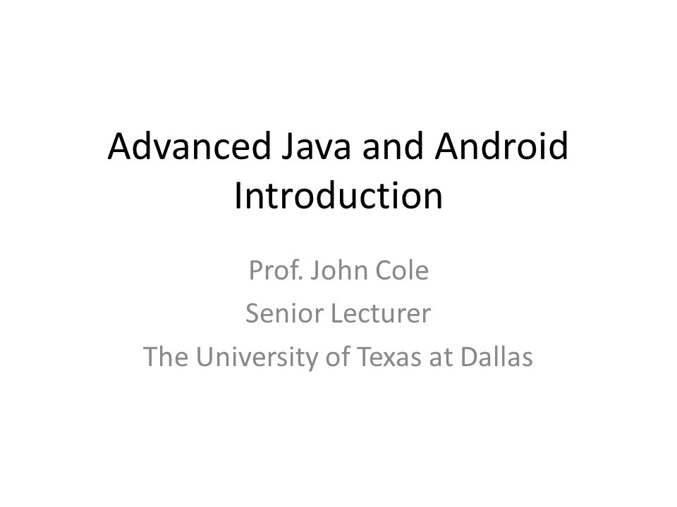 Advanced Java and Android Introduction Prof.