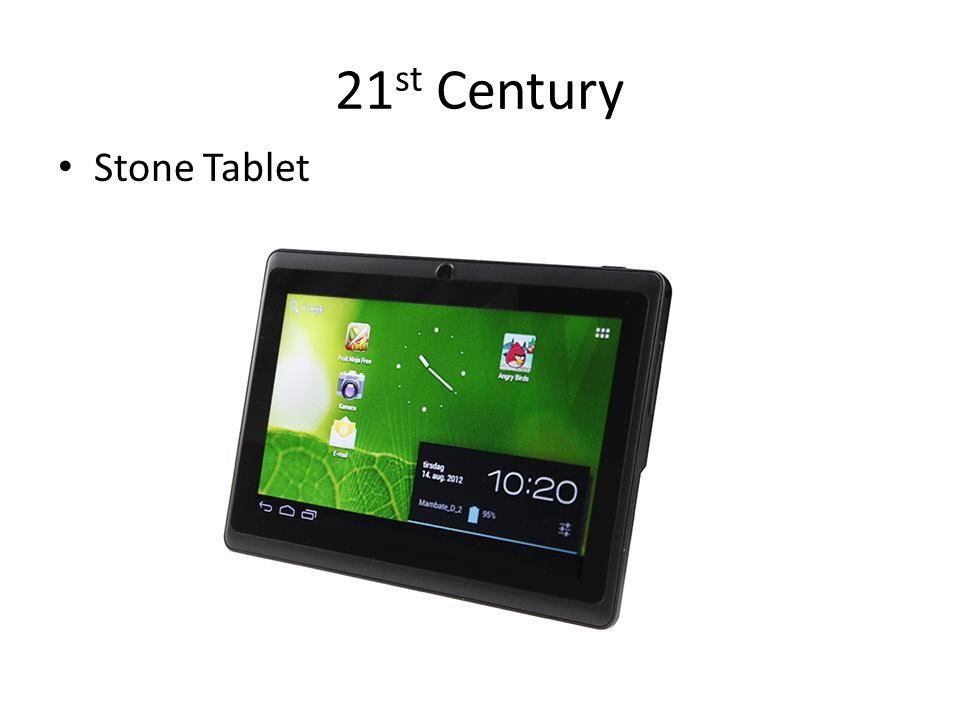 21 st Century Stone Tablet