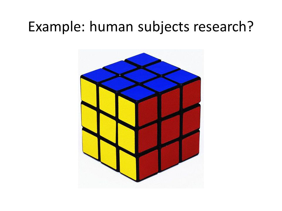 Example: human subjects research?