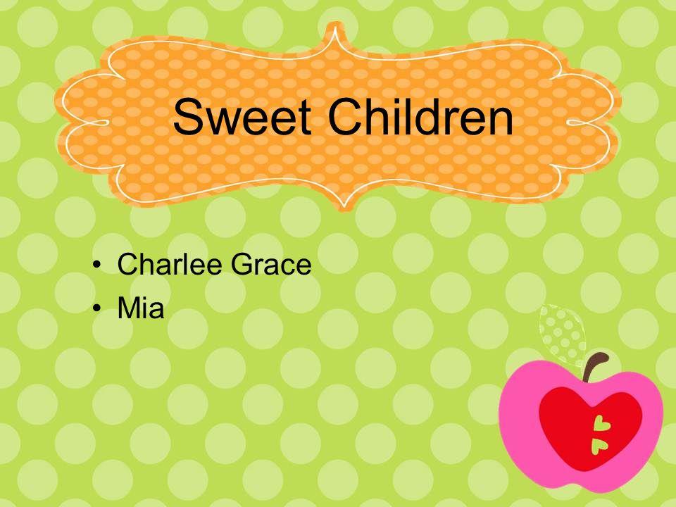 Sweet Children Charlee Grace Mia