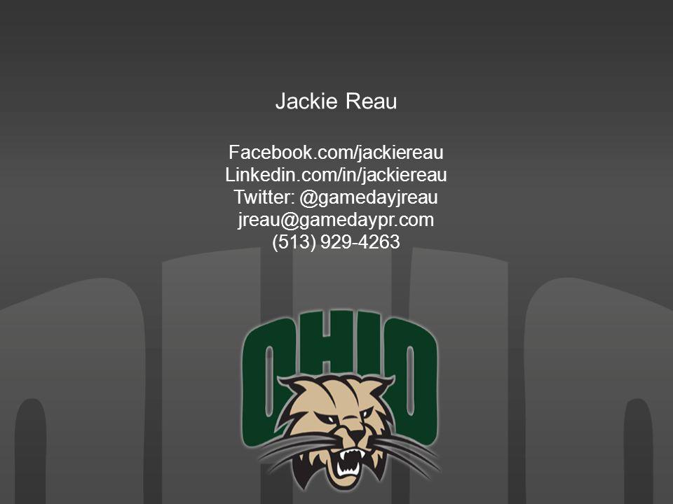 Jackie Reau Facebook.com/jackiereau Linkedin.com/in/jackiereau Twitter: @gamedayjreau jreau@gamedaypr.com (513) 929-4263