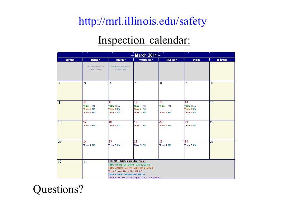 Questions? http://mrl.illinois.edu/safety Inspection calendar: