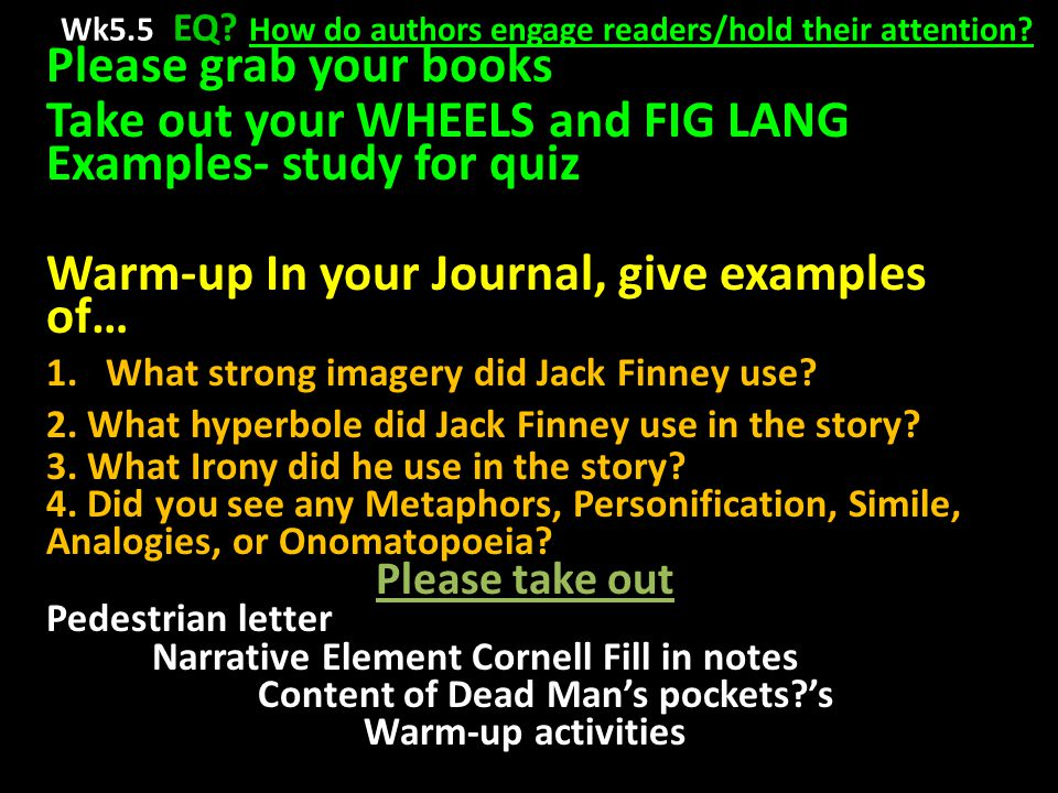 Wk5.5 EQ. How do authors engage readers/hold their attention.