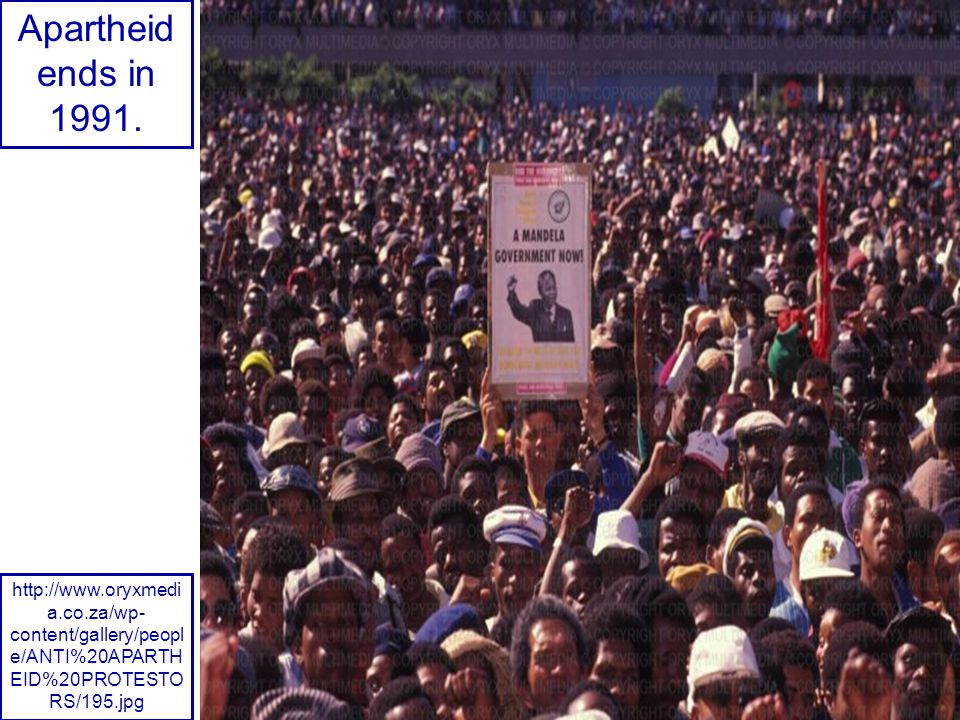 Apartheid ends in 1991.