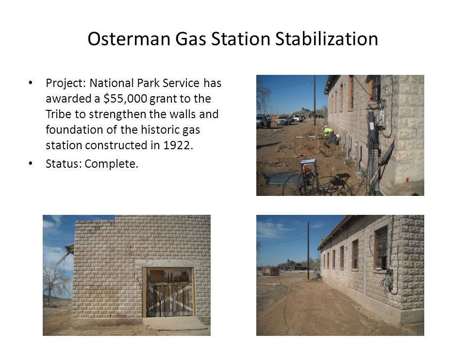 Osterman Gas Station Stabilization Project: National Park Service has awarded a $55,000 grant to the Tribe to strengthen the walls and foundation of t