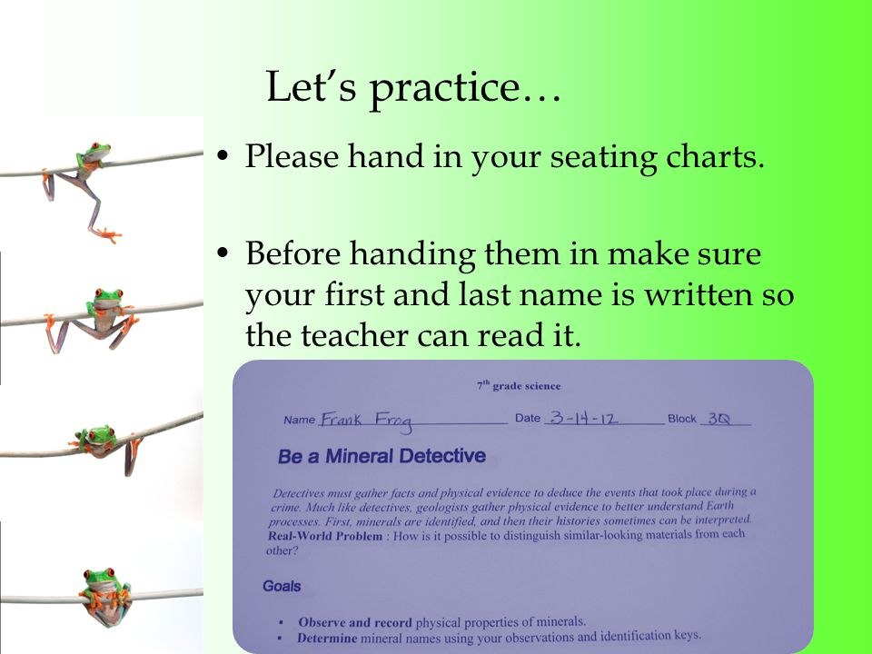 Let's practice… Please hand in your seating charts.