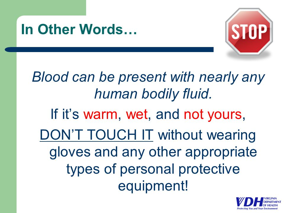 In Other Words… Blood can be present with nearly any human bodily fluid.
