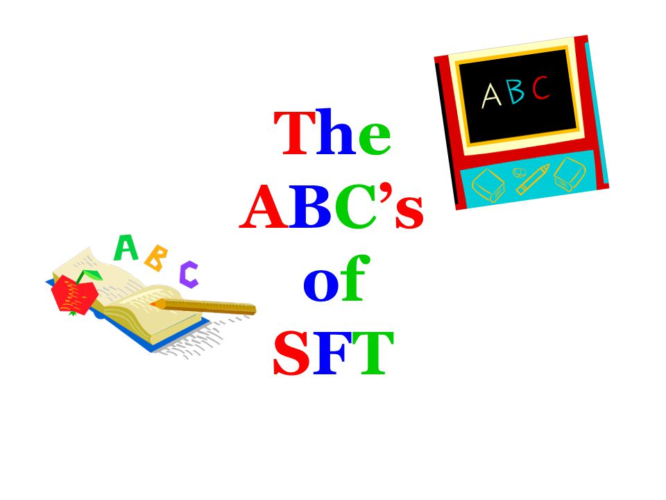 The ABC's of SFT