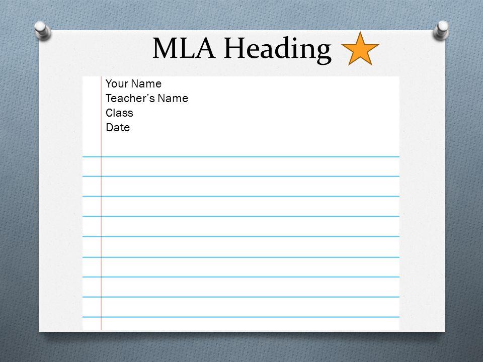 MLA Heading Your Name Teacher's Name Class Date