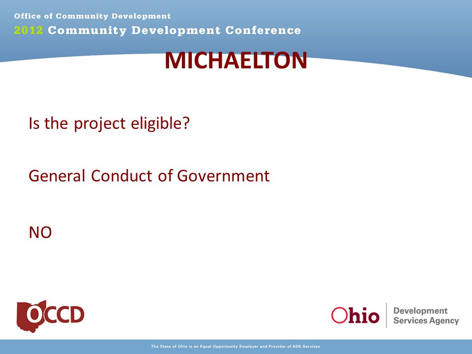 MICHAELTON Is the project eligible? General Conduct of Government NO