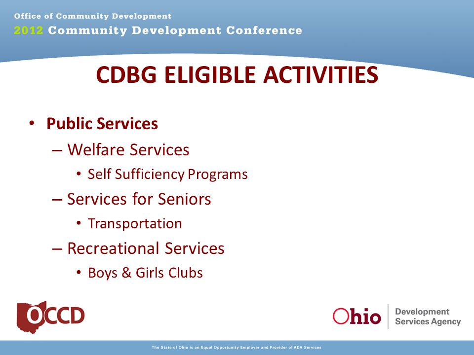 Public Services – Welfare Services Self Sufficiency Programs – Services for Seniors Transportation – Recreational Services Boys & Girls Clubs CDBG ELIGIBLE ACTIVITIES