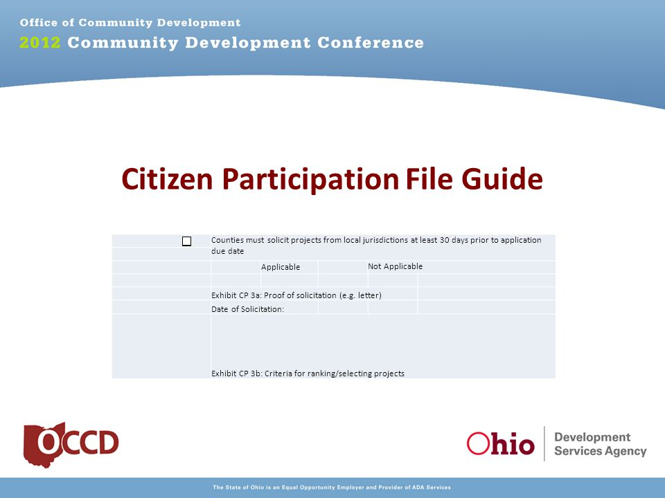 Citizen Participation File Guide Counties must solicit projects from local jurisdictions at least 30 days prior to application due date Applicable Not Applicable Exhibit CP 3a: Proof of solicitation (e.g.