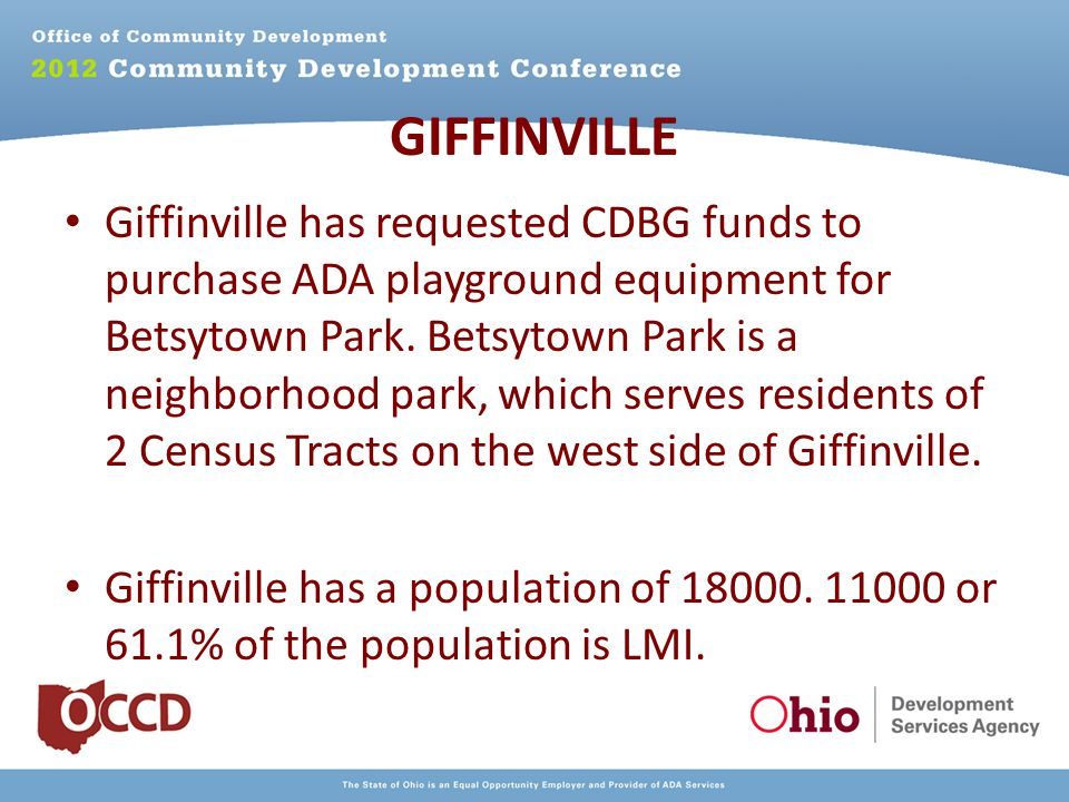 GIFFINVILLE Giffinville has requested CDBG funds to purchase ADA playground equipment for Betsytown Park.