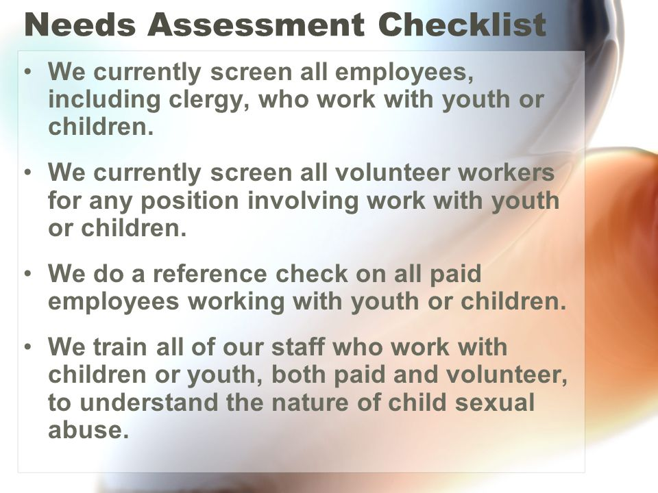 Needs Assessment Checklist We currently screen all employees, including clergy, who work with youth or children.