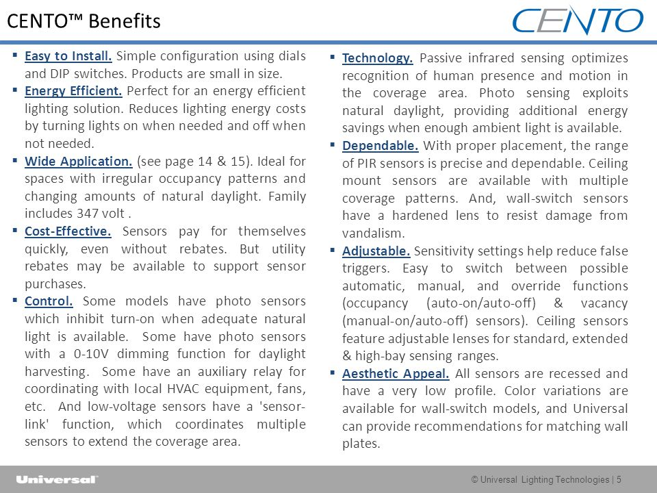 © Universal Lighting Technologies | 5 CENTO™ Benefits  Easy to Install.