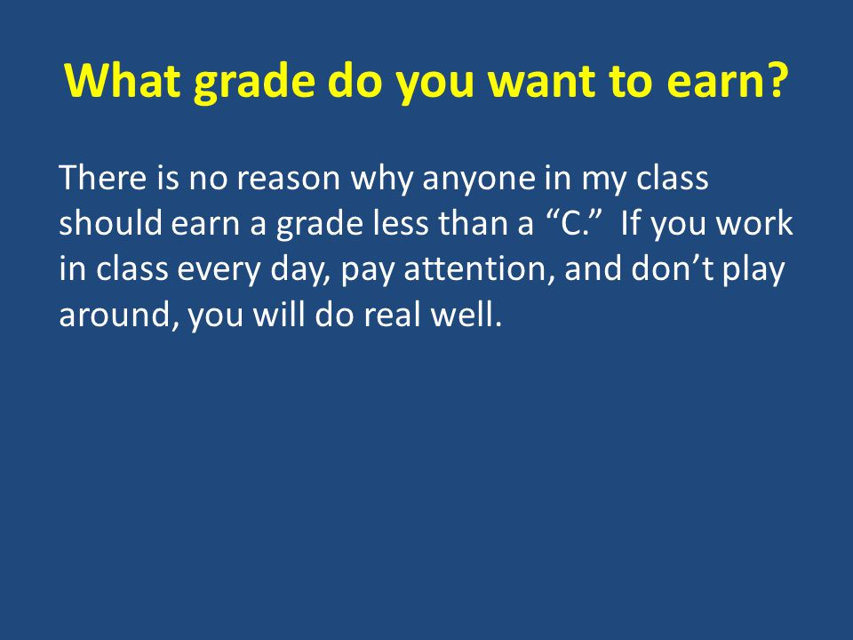 What grade do you want to earn.