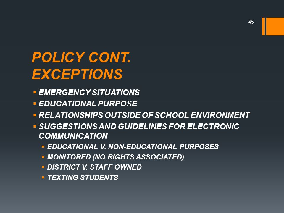 POLICY CONT. EXCEPTIONS  EMERGENCY SITUATIONS  EDUCATIONAL PURPOSE  RELATIONSHIPS OUTSIDE OF SCHOOL ENVIRONMENT  SUGGESTIONS AND GUIDELINES FOR EL