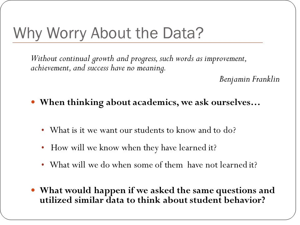 Why Worry About the Data.