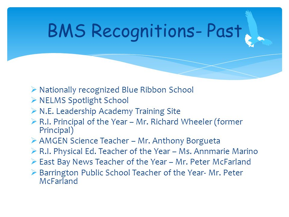  Nationally recognized Blue Ribbon School  NELMS Spotlight School  N.E.