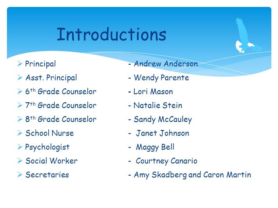  Principal- Andrew Anderson  Asst. Principal - Wendy Parente  6 th Grade Counselor - Lori Mason  7 th Grade Counselor - Natalie Stein  8 th Grade