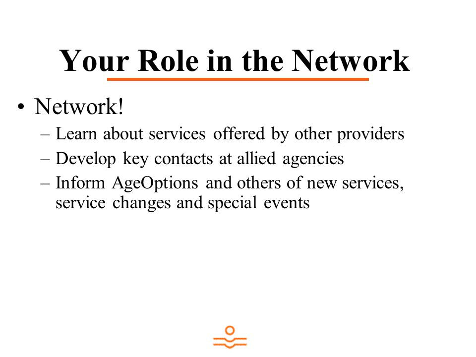 Your Role in the Network Network.