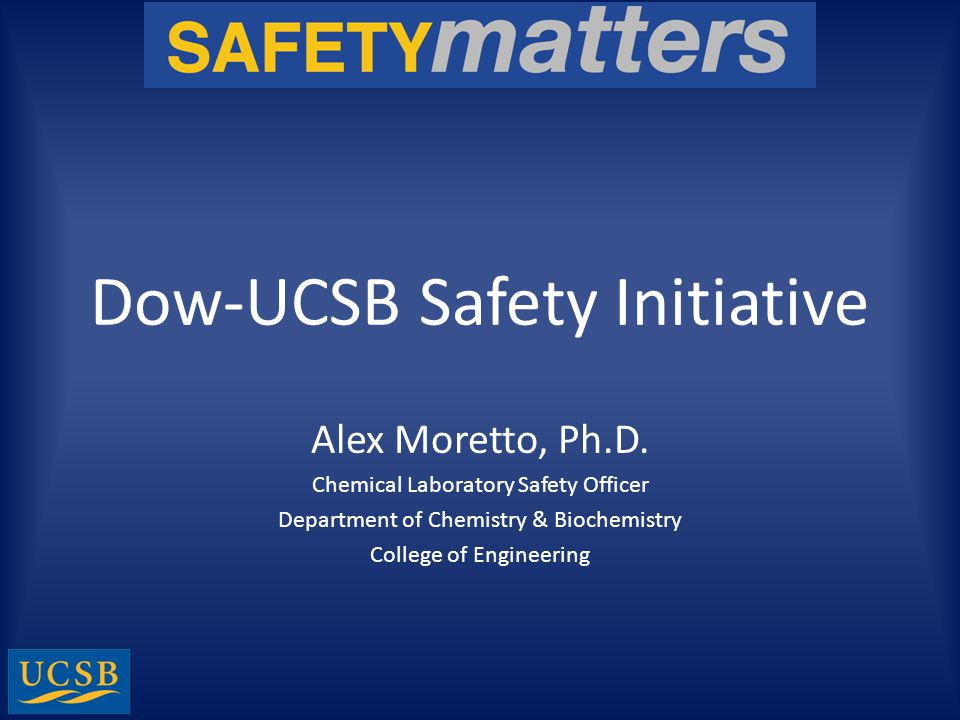 Dow-UCSB Safety Initiative Alex Moretto, Ph.D.