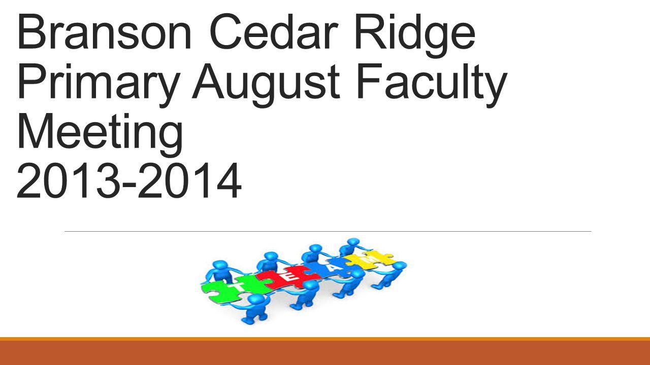 Branson Cedar Ridge Primary August Faculty Meeting 2013-2014
