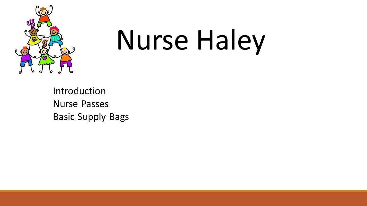 Nurse Haley Introduction Nurse Passes Basic Supply Bags