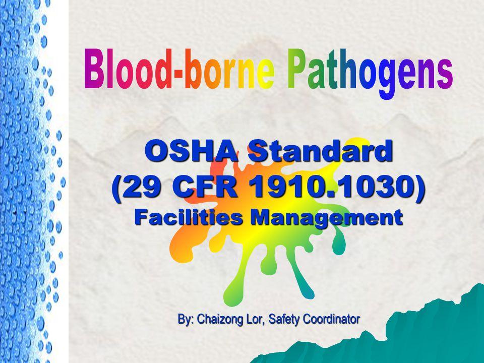 Bloodborne Pathogens  Training Objectives: –What are Blood-borne Pathogens –Types of Blood-borne Pathogens –Compliance Control Methods –Summary