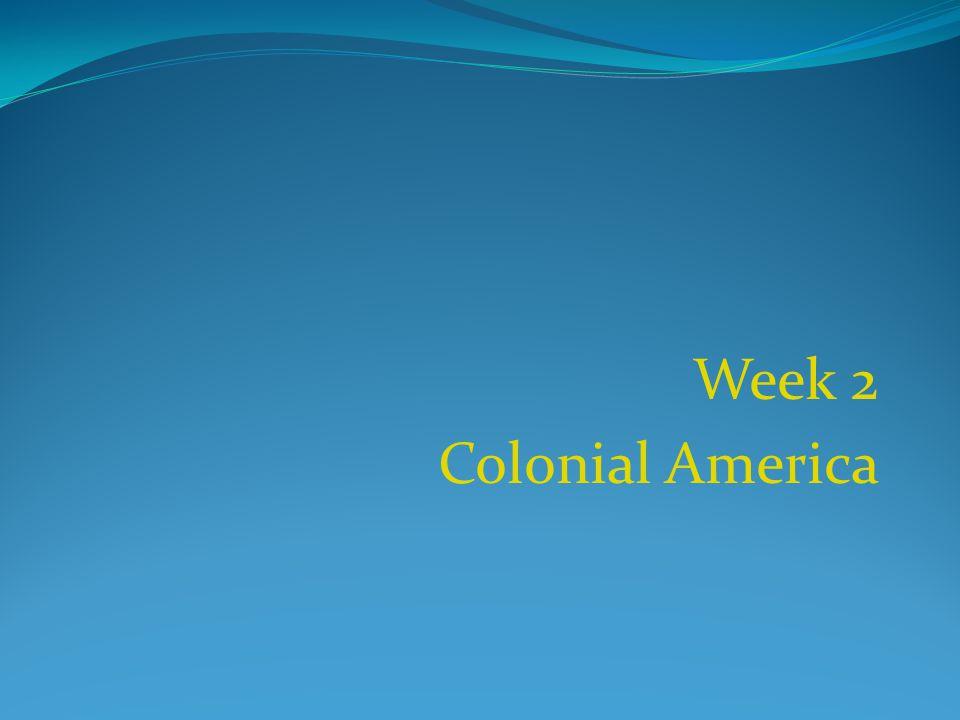 Week 2 Colonial America