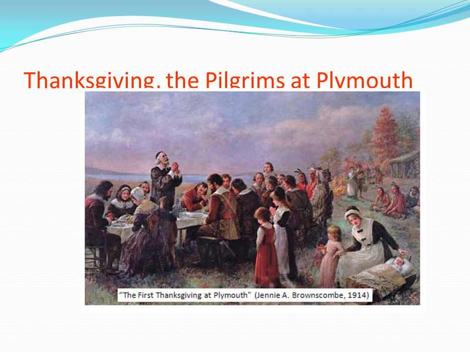 Thanksgiving, the Pilgrims at Plymouth
