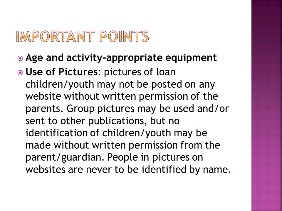  Age and activity-appropriate equipment  Use of Pictures: pictures of loan children/youth may not be posted on any website without written permissio