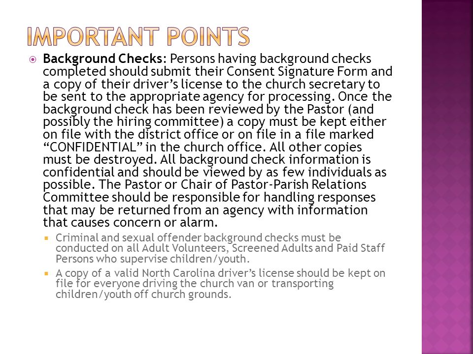  Background Checks: Persons having background checks completed should submit their Consent Signature Form and a copy of their driver's license to the