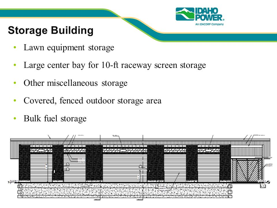 Storage Building Lawn equipment storage Large center bay for 10-ft raceway screen storage Other miscellaneous storage Covered, fenced outdoor storage area Bulk fuel storage