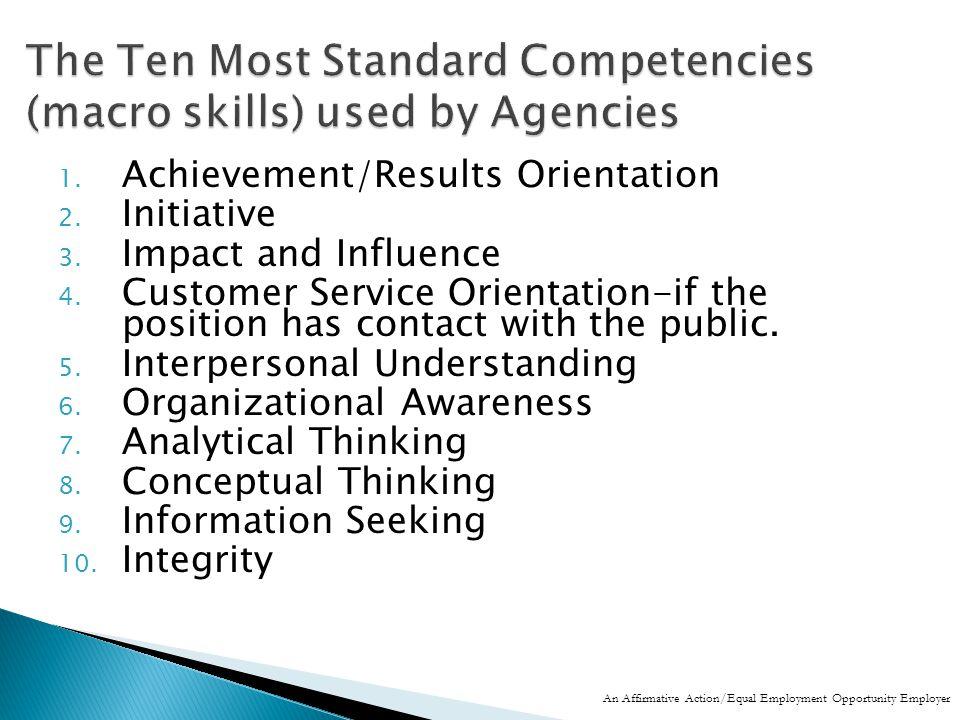 1. Achievement/Results Orientation 2. Initiative 3.