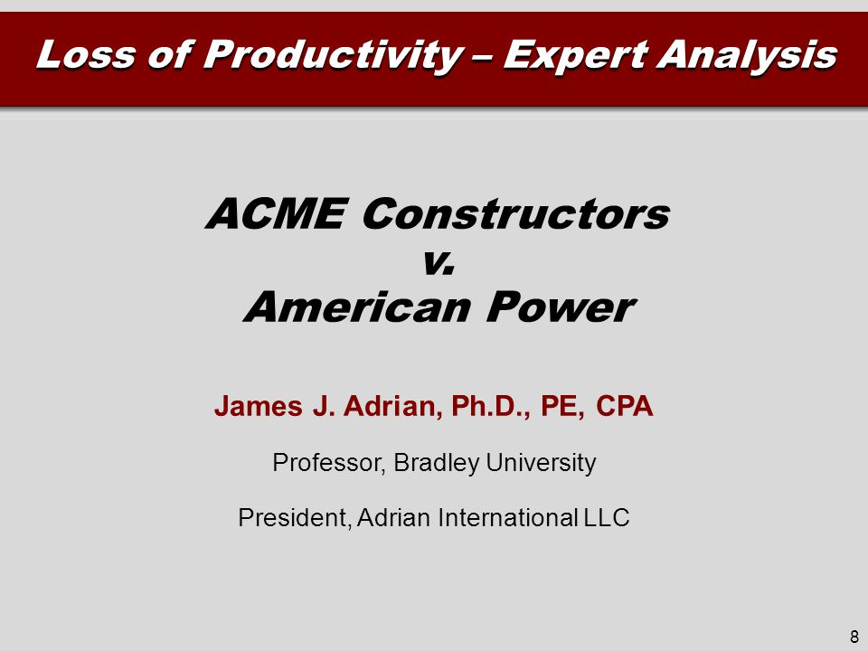 ACME Labor Hours on Project DescriptionCraft hours Actual Craft Hours926,000 – Estimated Craft Hours580,000 – Approved Change Hours148,000# of changes = 120 – Unapproved Change Hours56,000# of changes = 101 = Additional Lost Hours (Total Cost Claim) 142,000 Changes, sequencing, weather, added workers, 1820 RFIs, overtime 29
