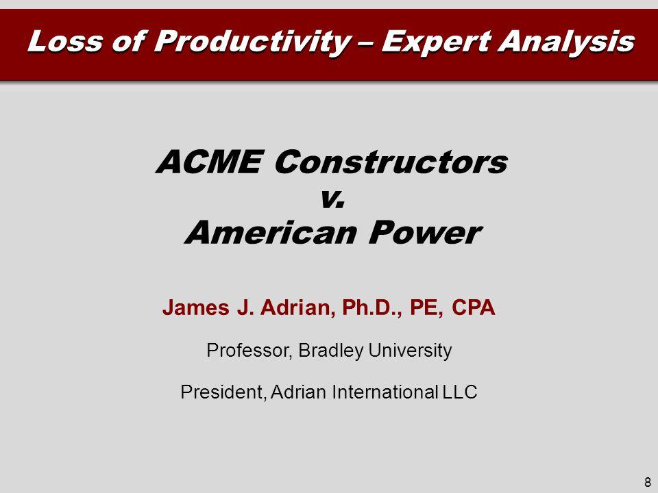 ACME Constructors v. American Power Loss of Productivity – Expert Analysis James J.