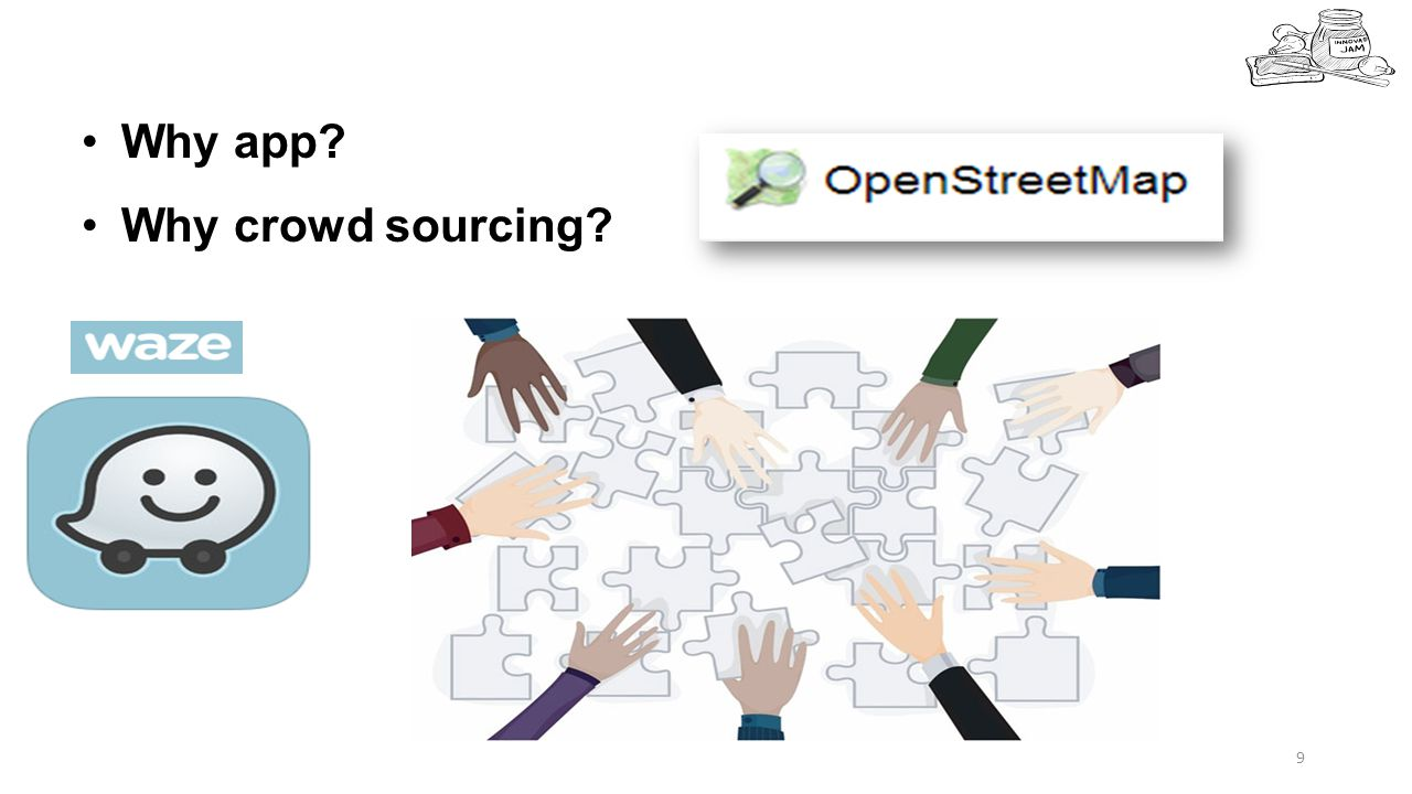 9 Why app? Why crowd sourcing?