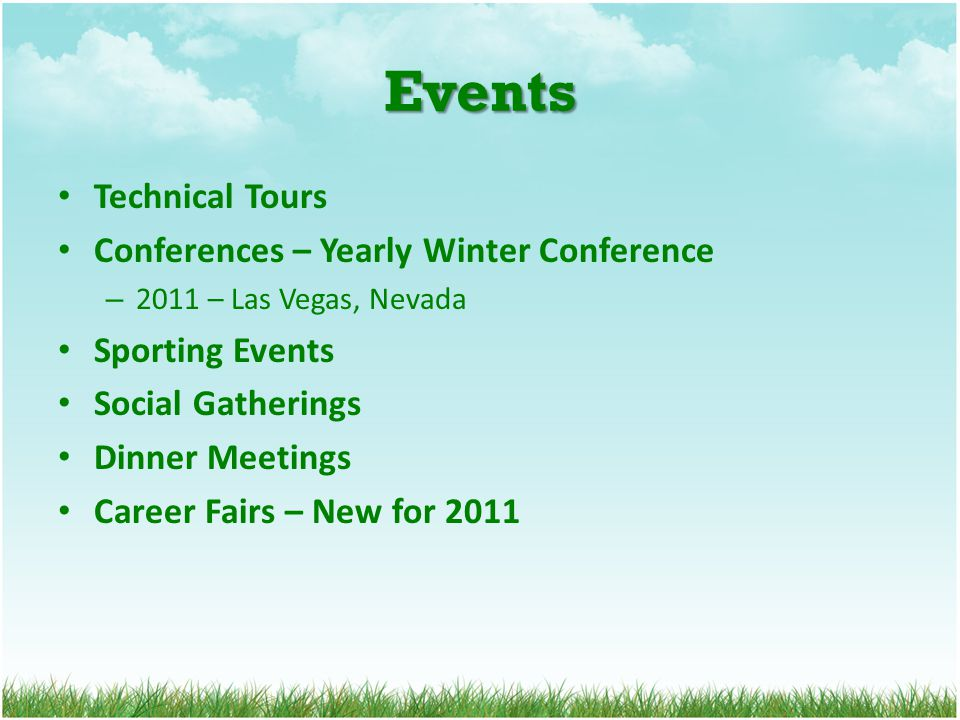 Events Technical Tours Conferences – Yearly Winter Conference – 2011 – Las Vegas, Nevada Sporting Events Social Gatherings Dinner Meetings Career Fair