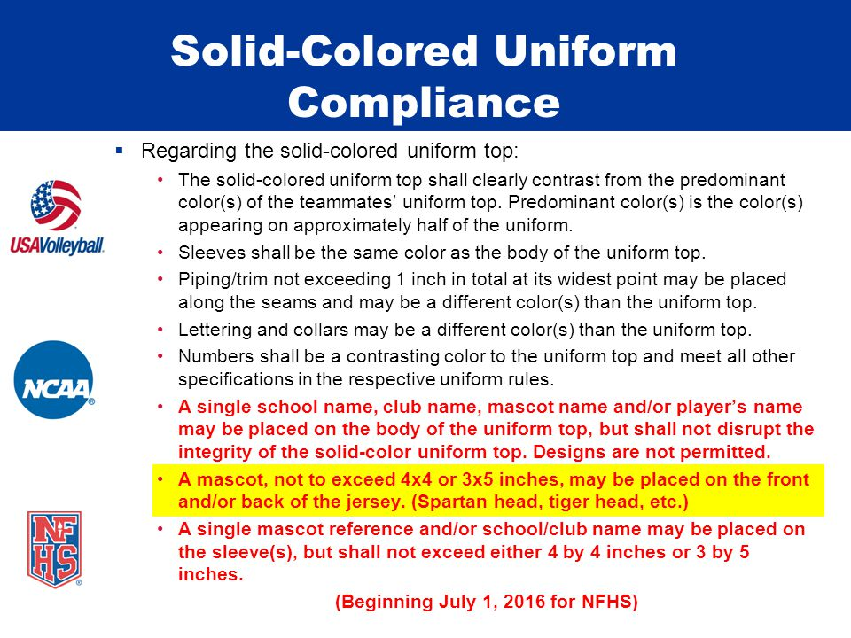 Solid-Colored Uniform Compliance  Regarding the solid-colored uniform top: The solid-colored uniform top shall clearly contrast from the predominant color(s) of the teammates' uniform top.